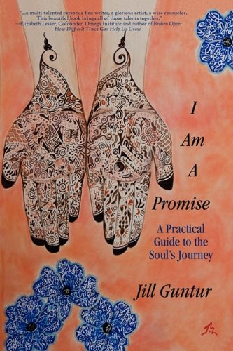I Am A Promise: A Practical Guide To The Soul's Journey