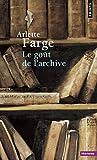 echange, troc Arlette Farge - Le goût de l'archive