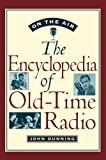 img - for On the Air: The Encyclopedia of Old-Time Radio book / textbook / text book