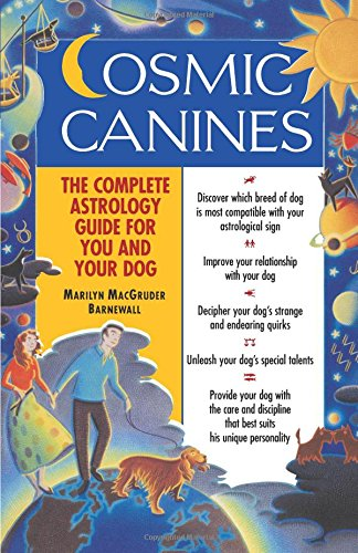 Cosmic Canines: The Complete Astrology Guide for You and Your Dog (Native Agents Series)