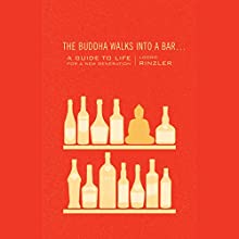 The Buddha Walks into a Bar...: A Guide to Life for a New Generation (       UNABRIDGED) by Lodro Rinzler Narrated by Lodro Rinzler
