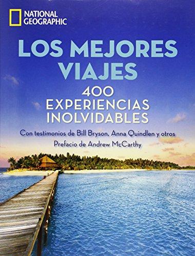 Los Mejores Viajes. 400 Experiencias Inolvidables (Grandes Obras)