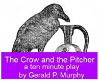 The Crow and the Pitcher - A Ten Minute Play for Kids