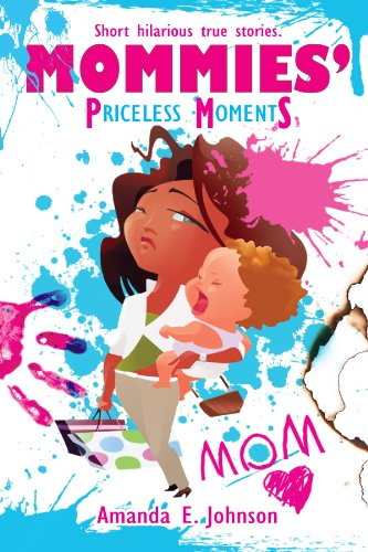 Mommies' Priceless Moments