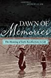 img - for Dawn of Memories: The Meaning of Early Recollections in Life book / textbook / text book