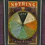 Nothing to Lose | Alex Flinn