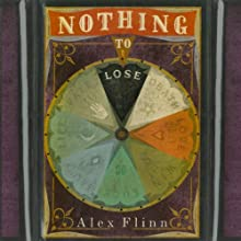 Nothing to Lose Audiobook by Alex Flinn Narrated by Evan O'Reilly