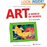 Art: A World of Words: First Paintings--First Words in 12 Languages