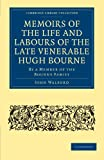 John Walford Memoirs of the Life and Labours of the Late Venerable Hugh Bourne: By a Member of the Bourne Family (Cambridge Library Collection - Religion)