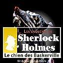Le chien des Baskerville (Les enquêtes de Sherlock Holmes 56) | Livre audio Auteur(s) : Arthur Conan Doyle Narrateur(s) : Cyril Deguillen