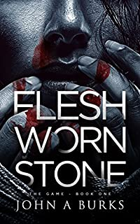 Flesh Worn Stone by John Burks ebook deal