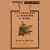 The Pleasures and Sorrows of Work | [Alain De Botton]