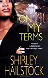 On My Terms (Dafina Contemporary Romance) (0758213514) by Hailstock, Shirley