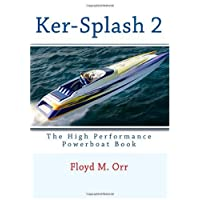 Ker-Splash 2: The High Performance Powerboat Book