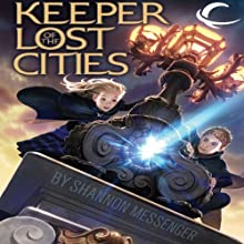Keeper of the Lost Cities (       UNABRIDGED) by Shannon Messenger Narrated by Julia Roundtree