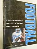 img - for Professional Sports Team Histories: Football (Professional Sports Team Histories Vol. 3) book / textbook / text book