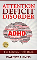 Attention Deficit Disorder: The Ultimate ADD / ADHD Help Book (Detect, Diagnose, Cope, Treat, and Reclaim Focus) (ADD, ADHD, Attention Deficit Disorder)
