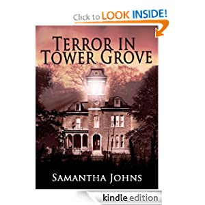 Free Kindle Book: Terror in Tower Grove, by Samantha Johns. Publication Date: August 1, 2012