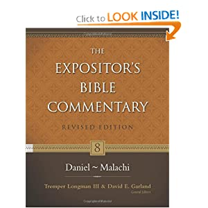 Daniel--Malachi (Expositor's Bible Commentary, The) Tremper Longman III, David E. Garland, Andrew E. Hill and M. Daniel Carroll
