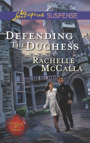 Image of Defending the Duchess (Love Inspired Suspense\Protecting the Crown)
