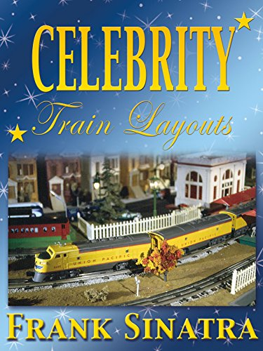 Celebrity Train Layouts: Frank Sinatra