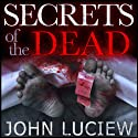 Secrets of the Dead: A Lenny Holcomb Mystery Audiobook by John Luciew Narrated by Mike Vendetti