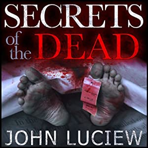 Secrets of the Dead: A Lenny Holcomb Mystery | [John Luciew]