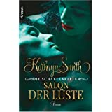 "Die Schattenritter: Salon der L�stevon ""Kathryn Smith"""