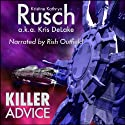 Killer Advice Audiobook by Kristine Kathryn Rusch, Kris DeLake Narrated by Rish Outfield
