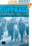 The British Women's Suffrage Campaign 1866-1928: Revised 2nd Edition (Seminar Studies In History)