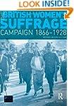 The British Women's Suffrage Campaign...