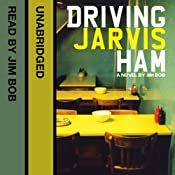 Driving Jarvis Ham | [Jim Bob]