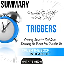 Summary of Marshall Goldsmith & Mark Reiter's Triggers: Creating Behavior That Lasts - Becoming the Person You Want to Be Audiobook by  Ant Hive Media Narrated by Harry Roger Williams, III