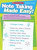 Note Taking Made Easy!: Strategies and Scaffolded Lessons for Helping All Students Take Effective Notes, Summarize and Learn the Content They Need to Know