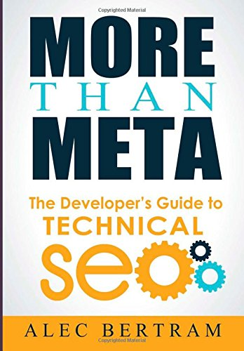 More Than Meta: The Developers Guide To Technical Seo