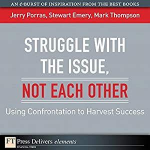 Struggle with the Issue, Not Each Other Audiobook