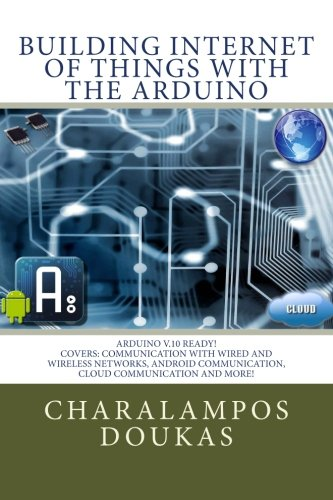 Building Internet Of Things With The Arduino Volume  Pdf