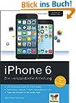 iPhone 6: Die verst�ndliche Anleitung...