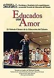 Educados con Amor -- El Método Clásico de la Educación del Talento (Spanish Edition) (1589514033) by Suzuki