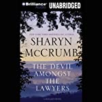 The Devil Amongst the Lawyers: A Ballad Novel, Book 8 (       UNABRIDGED) by Sharyn McCrumb Narrated by Luke Daniels