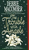 The Trouble with Angels (Harper Monogram)