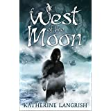 West of the Moonby Katherine Langrish