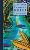 img - for A Passage Through Grief: A Recovery Guide book / textbook / text book