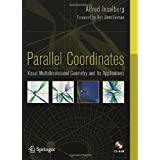 "Parallel Coordinates: Visual Multidimensional Geometry and Its Applicationsvon ""Alfred Inselberg"""