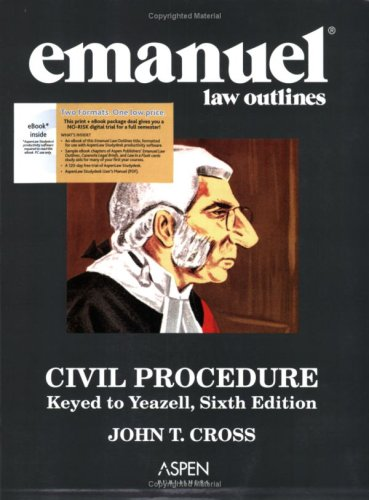 Emanuel Law Outlines: Civil Procedure, Keyed to Yeazell, 6th Ed. (Print + eBook CD Bundle)