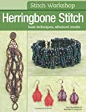 Editors of Bead&Button magazine Stitch Workshop: Herringbone Stitch