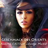 Geschmack des Orients Buddha Chillout Lounge Musik: Sexy Lounge Musik & Indische Chillout Cocktail Party Musik (India del Mar Collection)