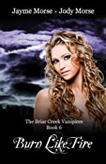 Burn Like Fire (The Briar Creek Vampires)