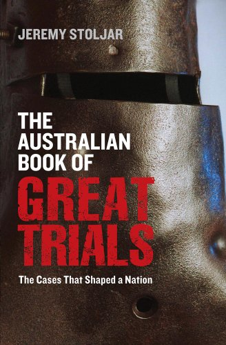 The Australian Book of Great Trials: The Cases That Shaped a Nation