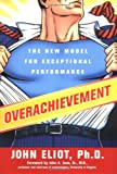 Overachievement: The New Model for Exceptional Performance